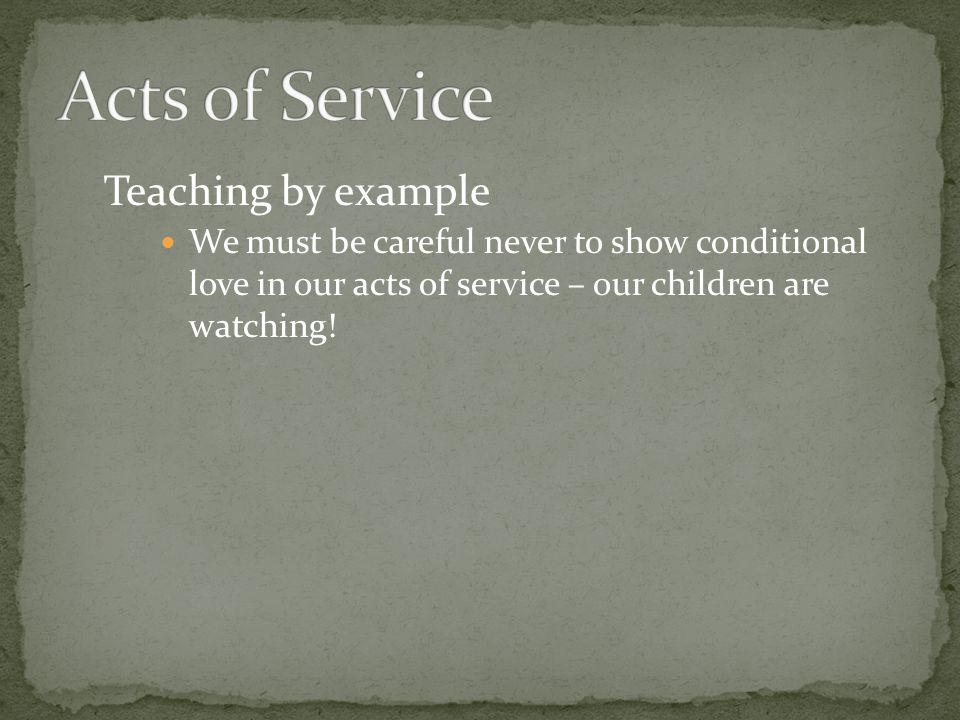 Acts of Service Teaching by example
