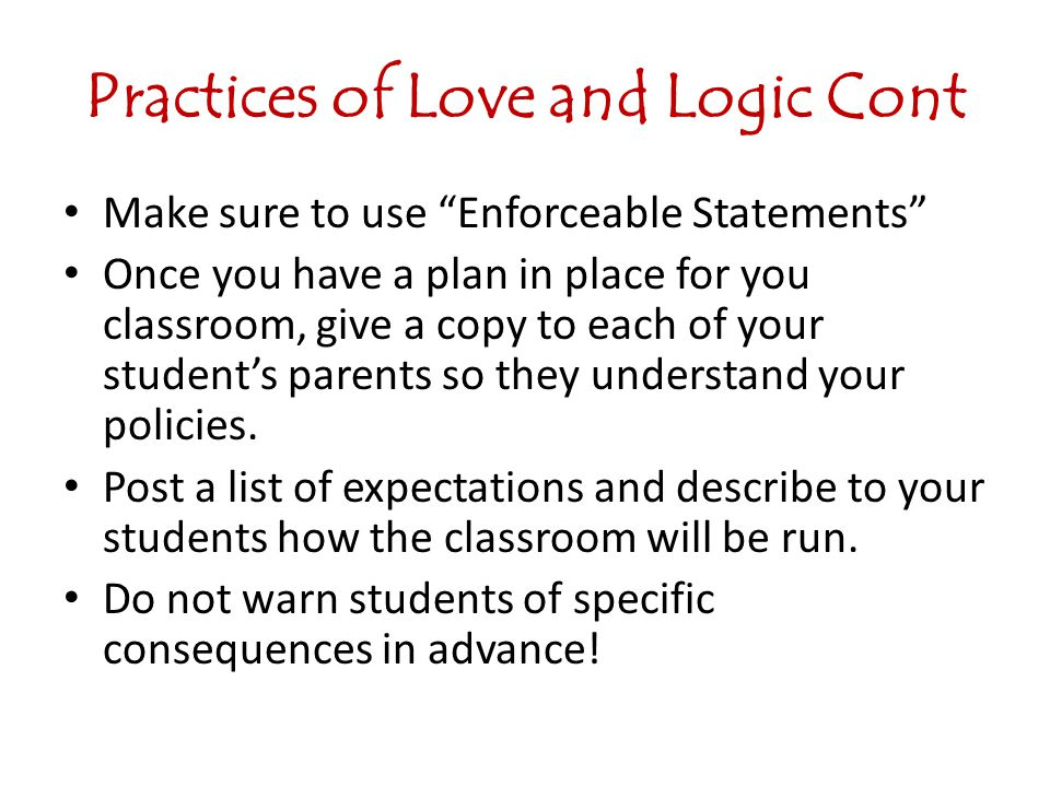Practices of Love and Logic Cont