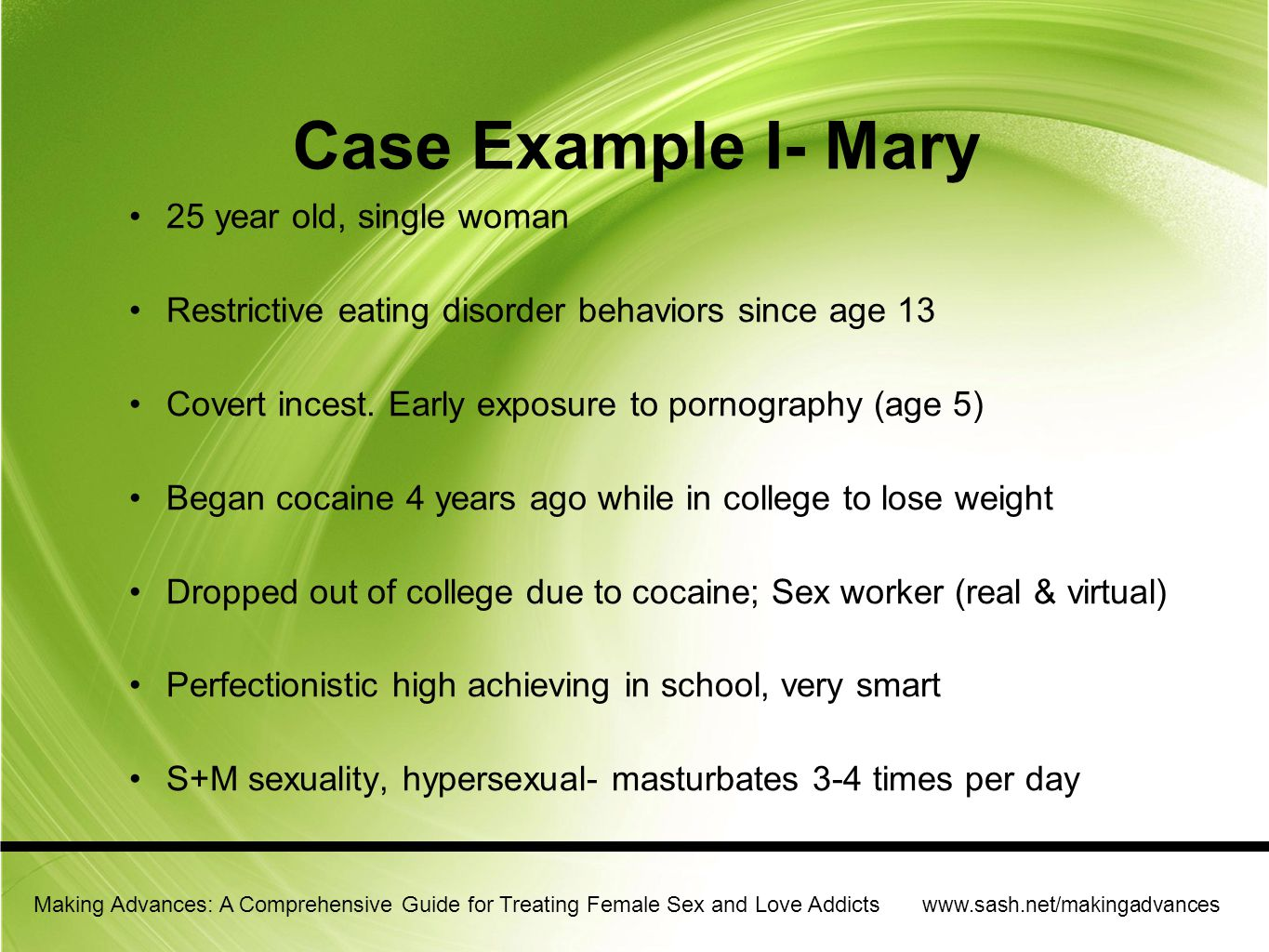 Case Example I- Mary 25 year old, single woman
