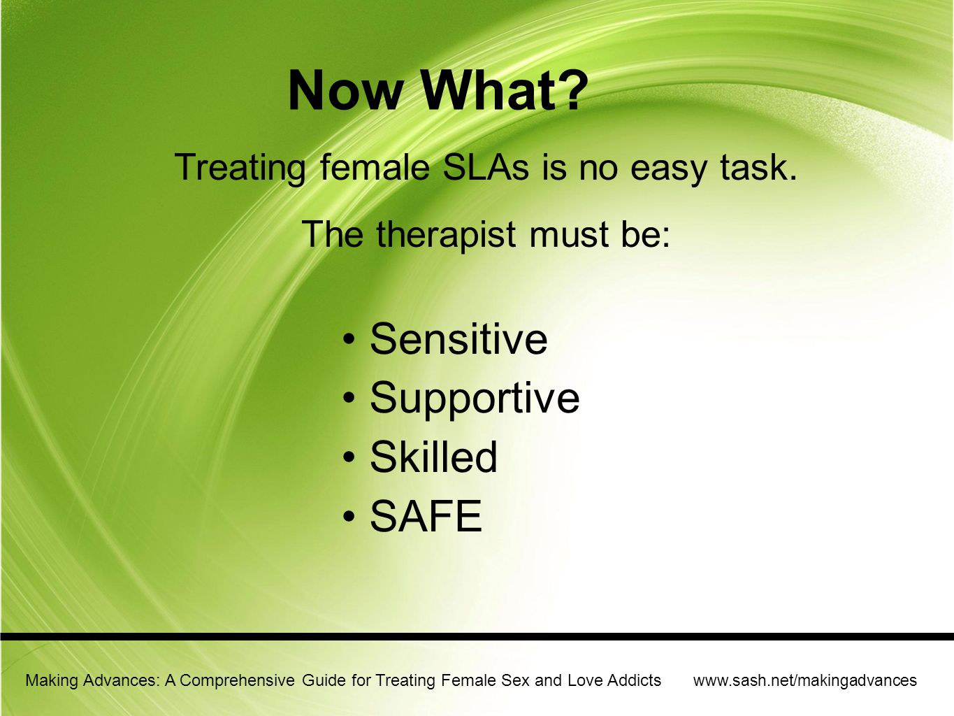 Treating female SLAs is no easy task.