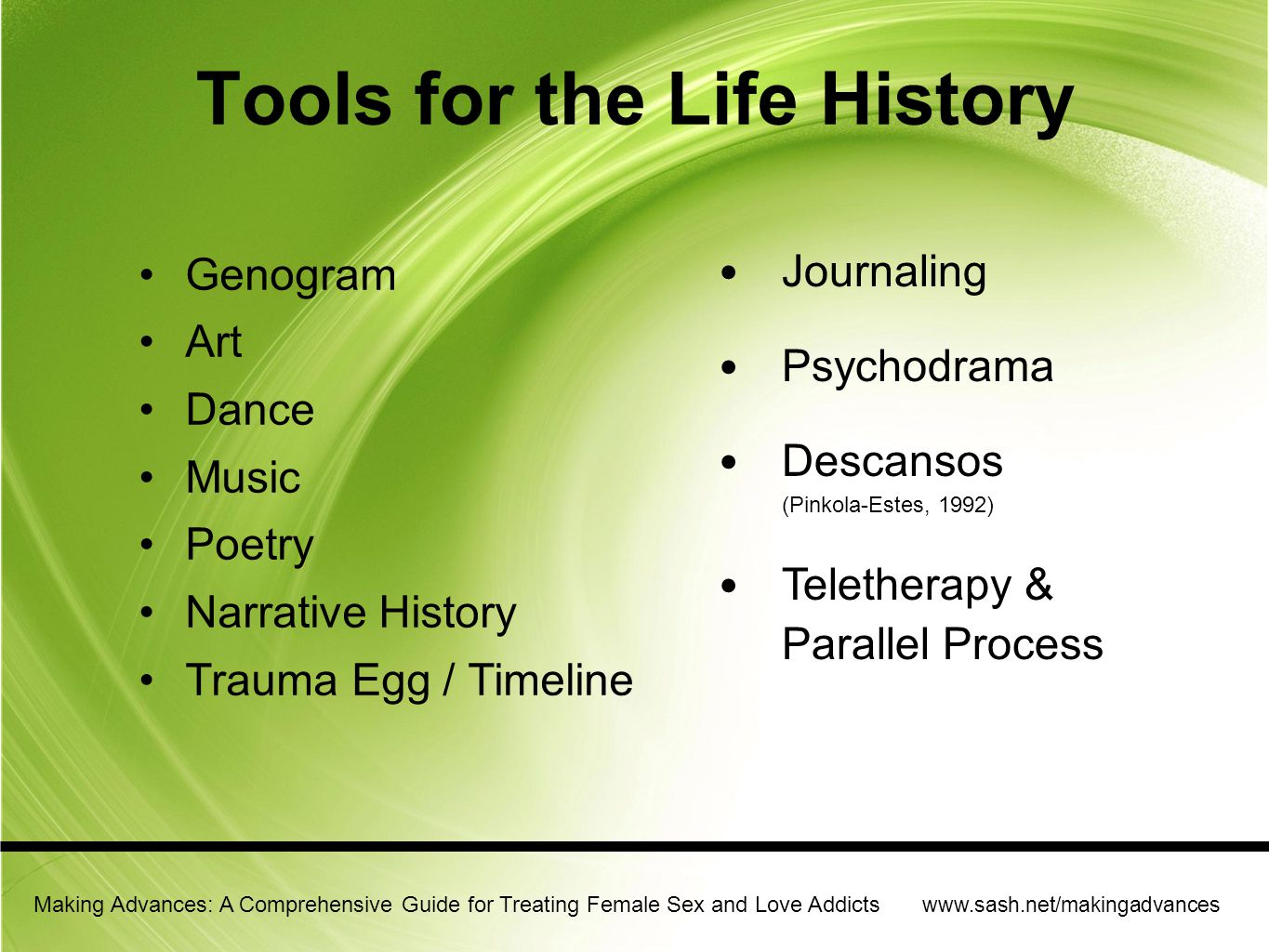 Tools for the Life History