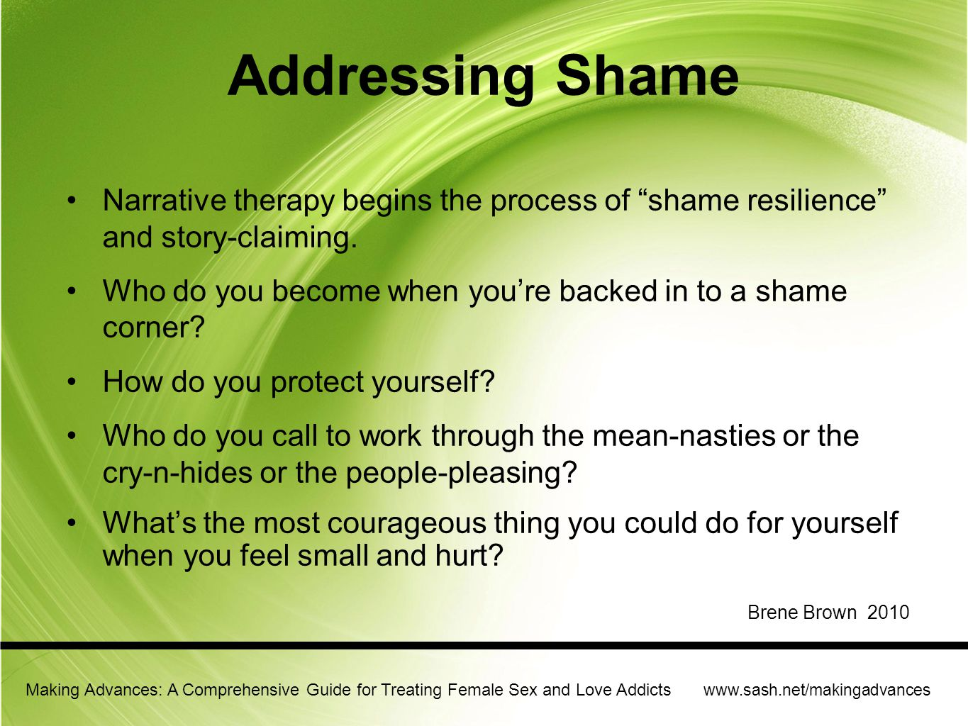 Addressing Shame Narrative therapy begins the process of shame resilience and story-claiming.