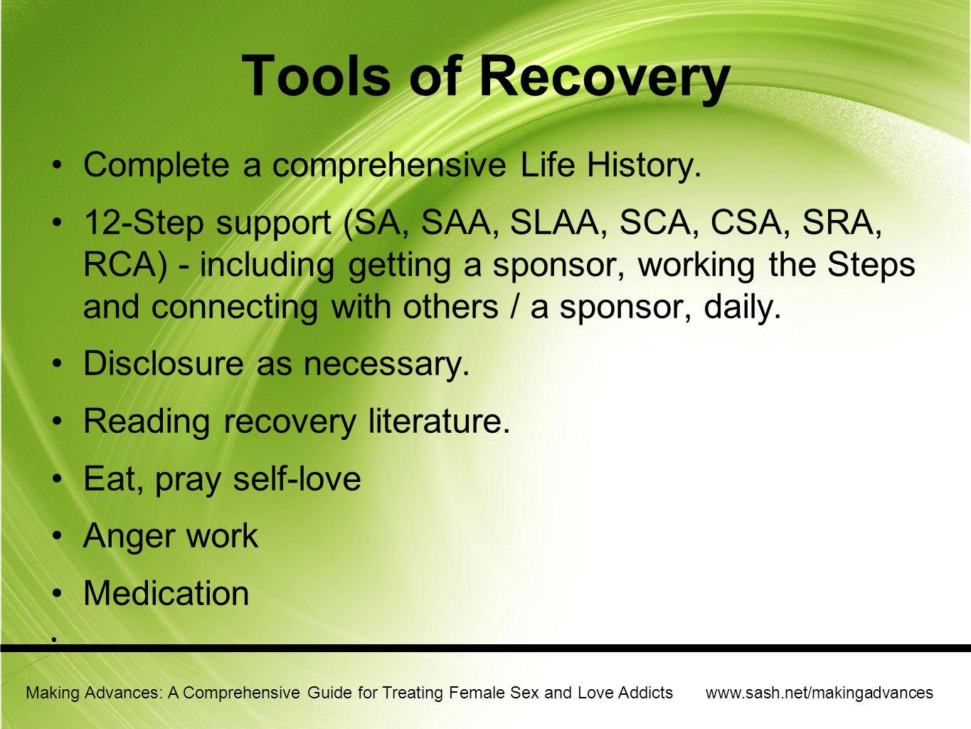 Tools of Recovery Complete a comprehensive Life History.