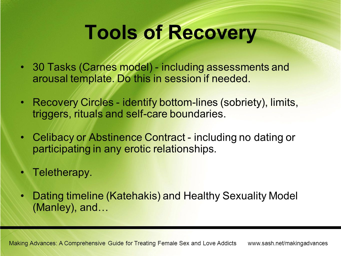 Tools of Recovery 30 Tasks (Carnes model) - including assessments and arousal template. Do this in session if needed.