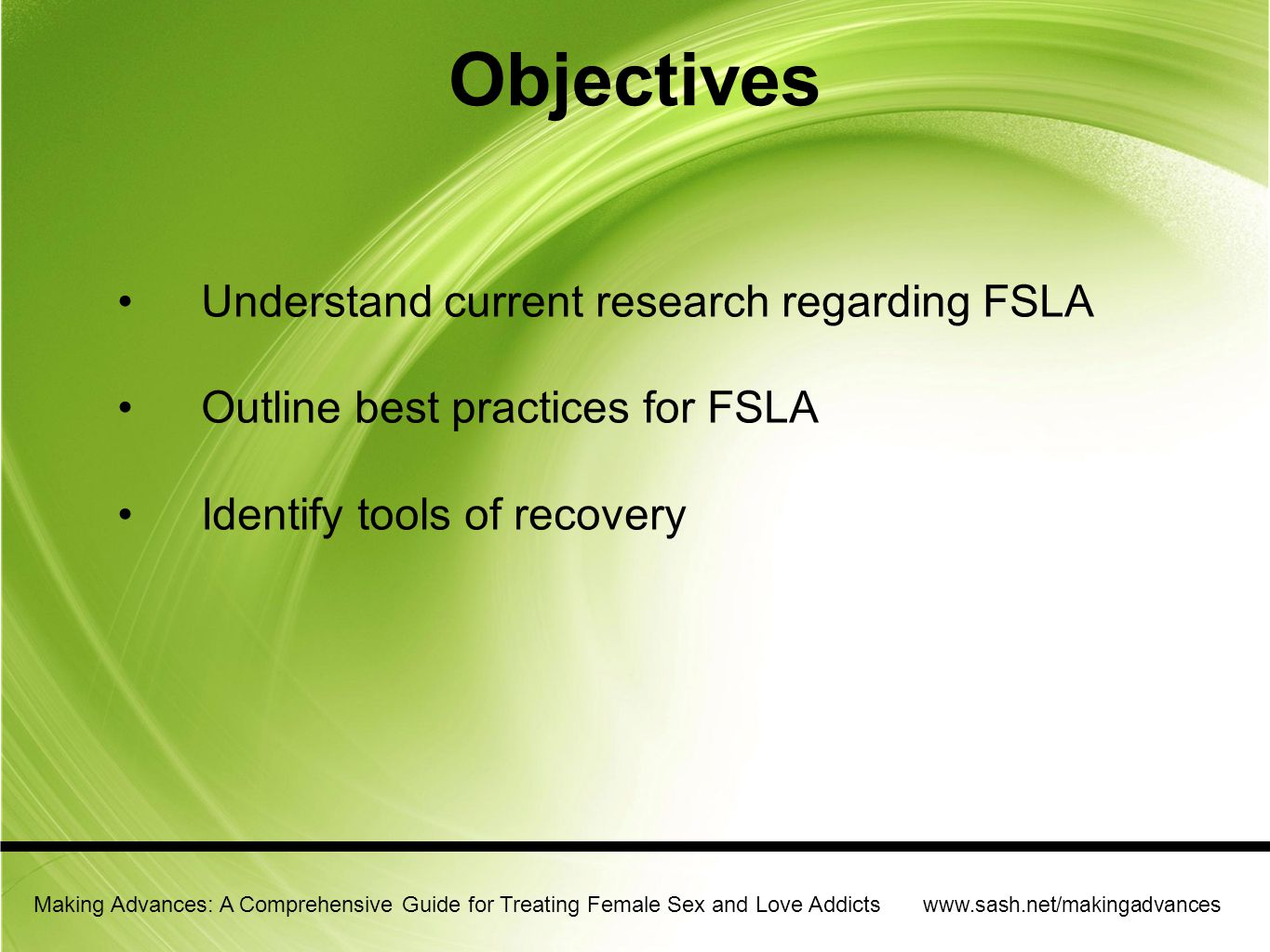 Objectives Understand current research regarding FSLA