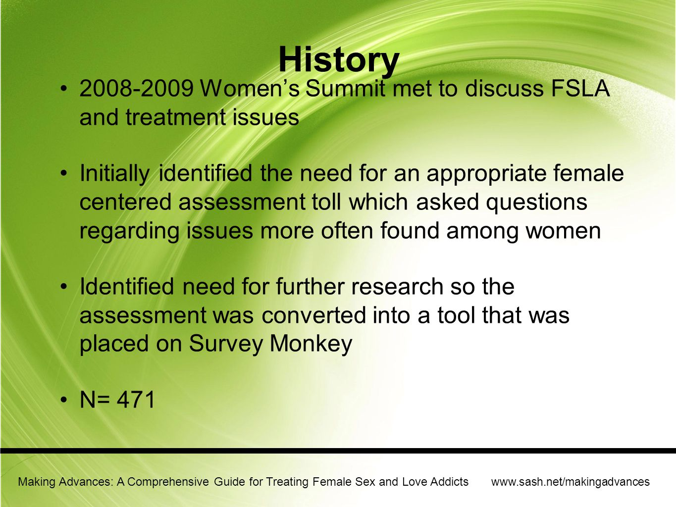 History 2008-2009 Women's Summit met to discuss FSLA and treatment issues.