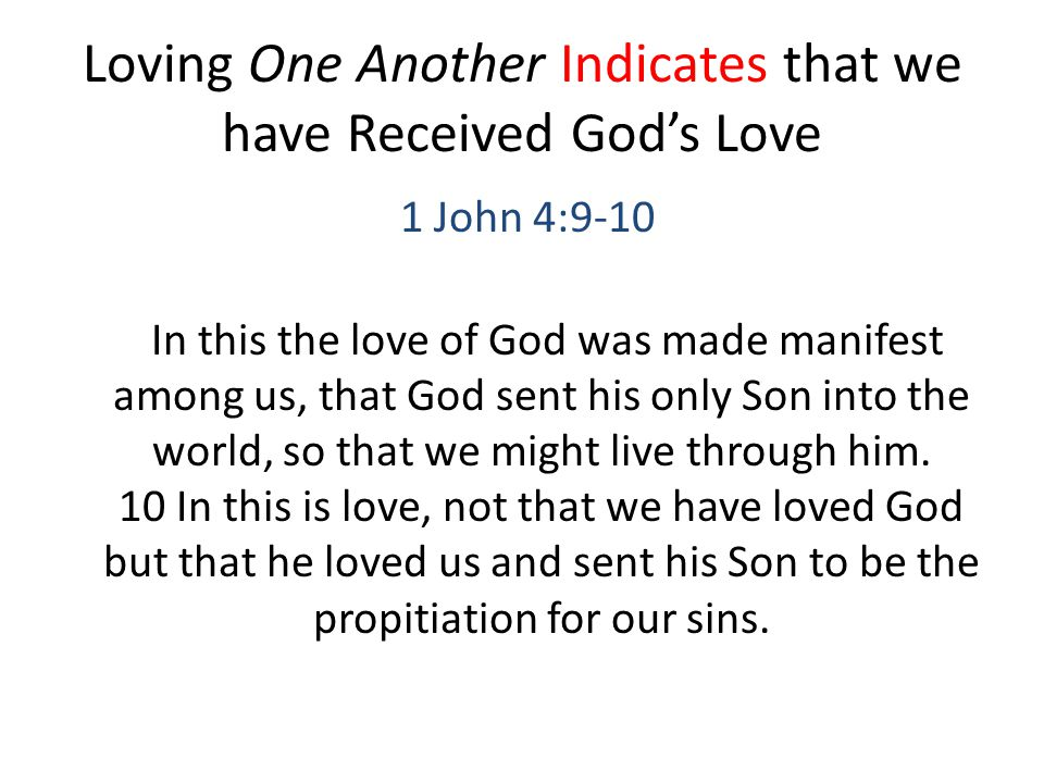 Loving One Another Indicates that we have Received God's Love