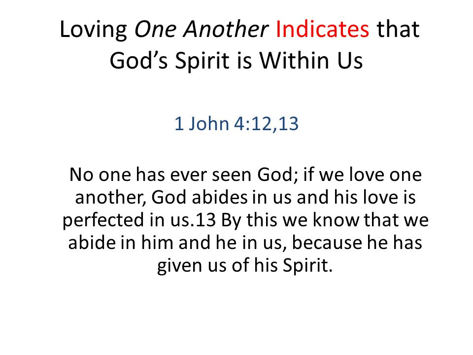 Loving One Another Indicates that God's Spirit is Within Us