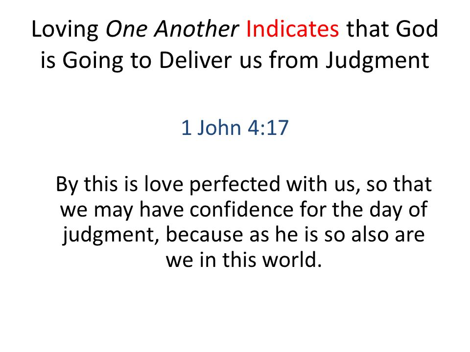 Loving One Another Indicates that God is Going to Deliver us from Judgment