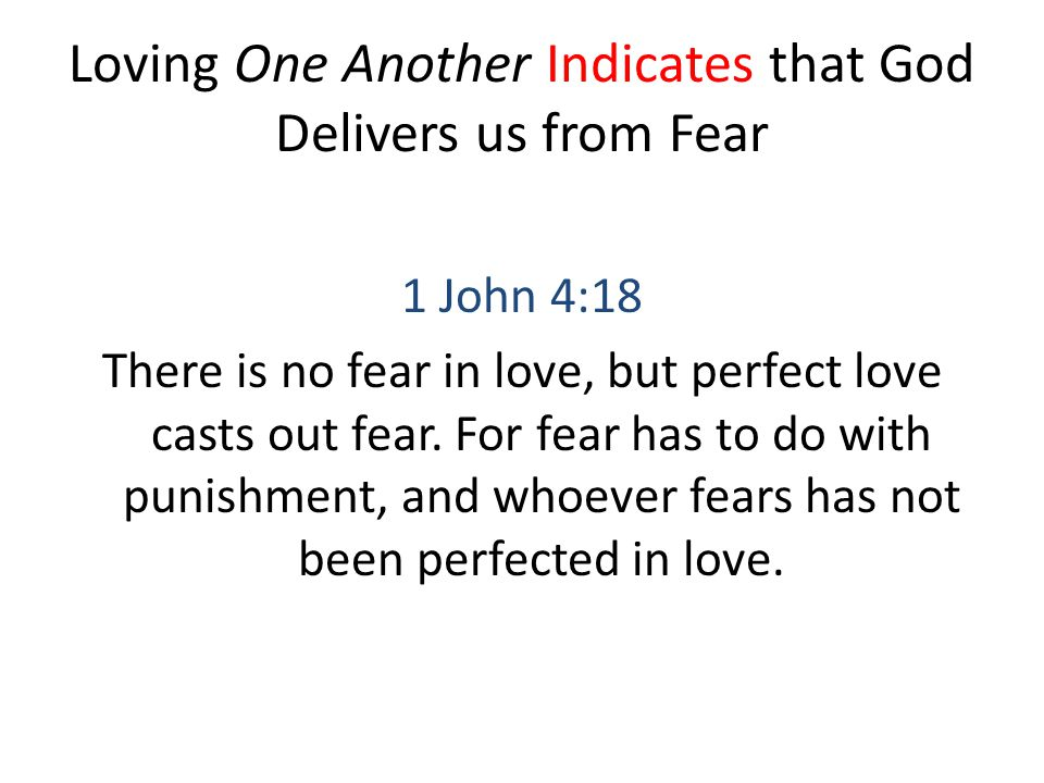 Loving One Another Indicates that God Delivers us from Fear