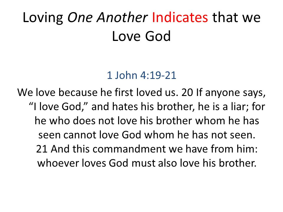 Loving One Another Indicates that we Love God