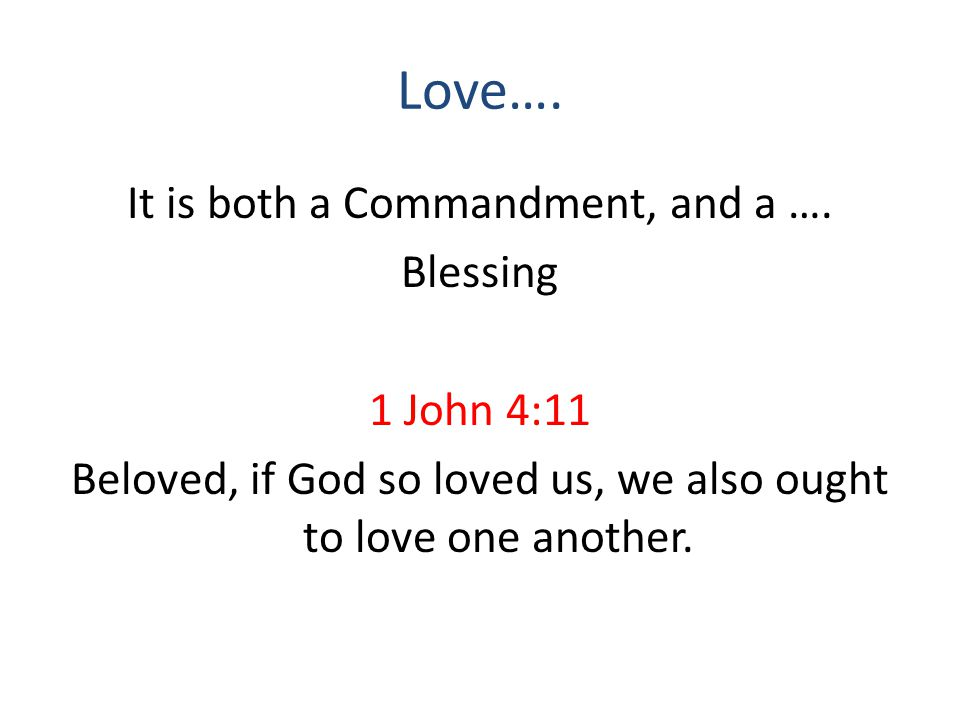 Love…. It is both a Commandment, and a ….