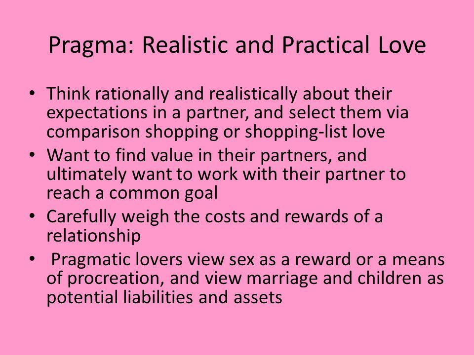 Pragma: Realistic and Practical Love