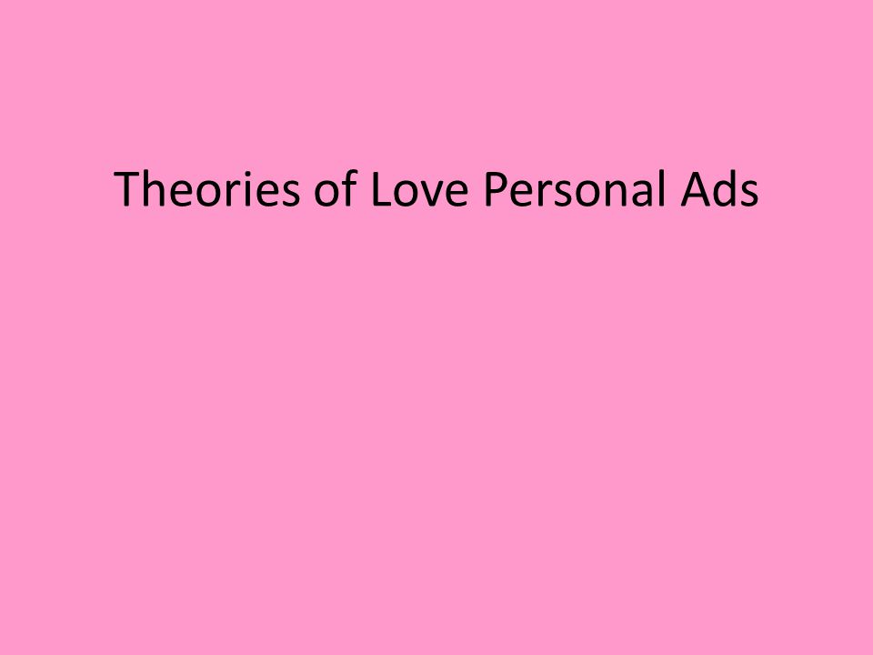 Theories of Love Personal Ads