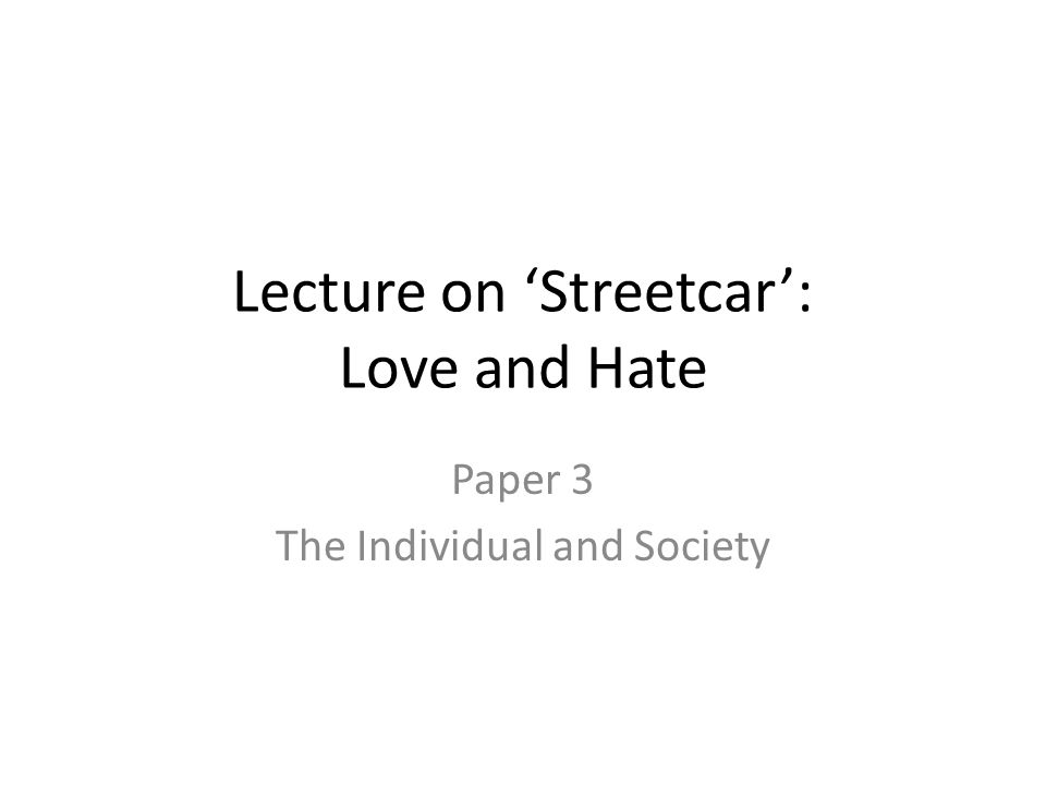 Lecture on 'Streetcar': Love and Hate
