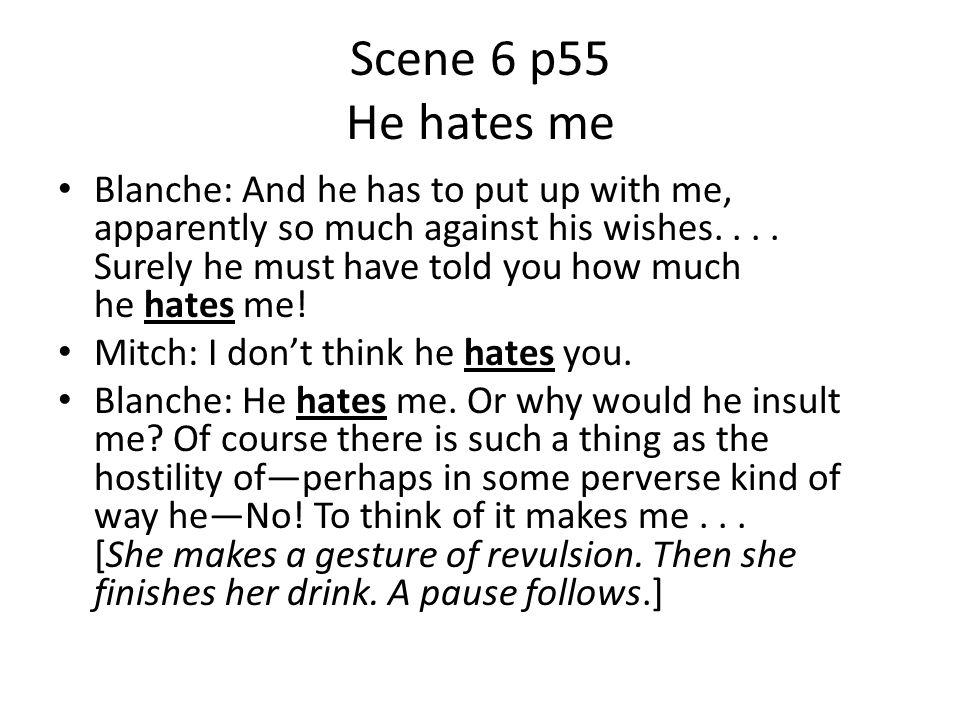 Scene 6 p55 He hates me