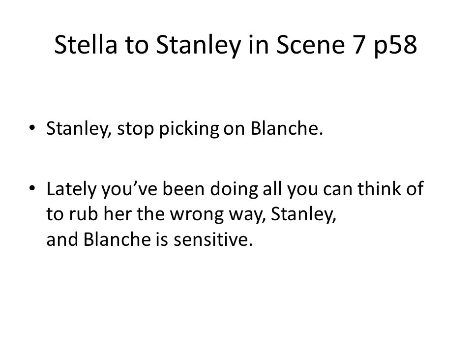 Stella to Stanley in Scene 7 p58