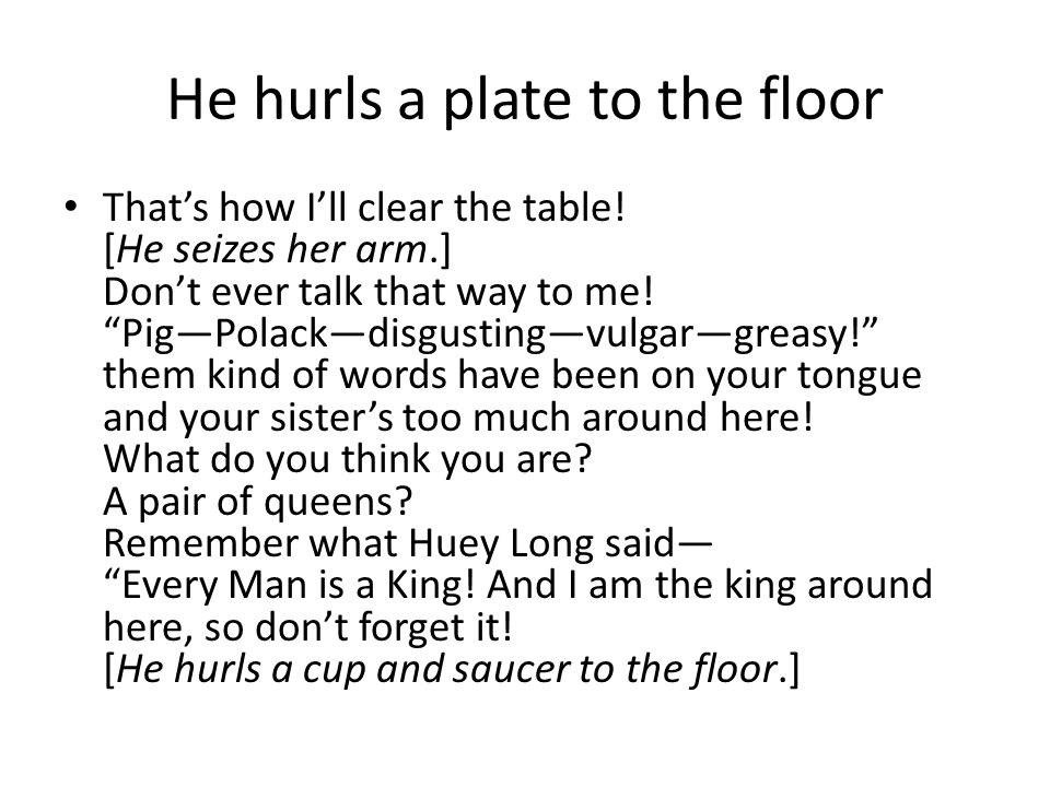 He hurls a plate to the floor