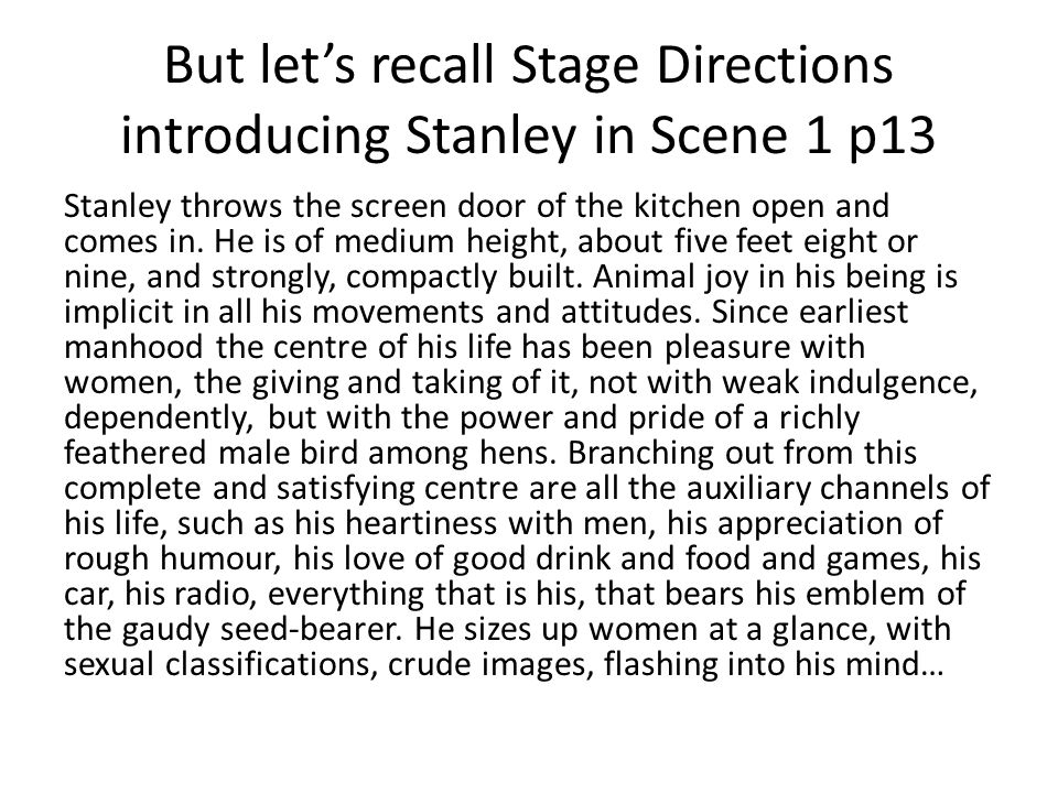 But let's recall Stage Directions introducing Stanley in Scene 1 p13