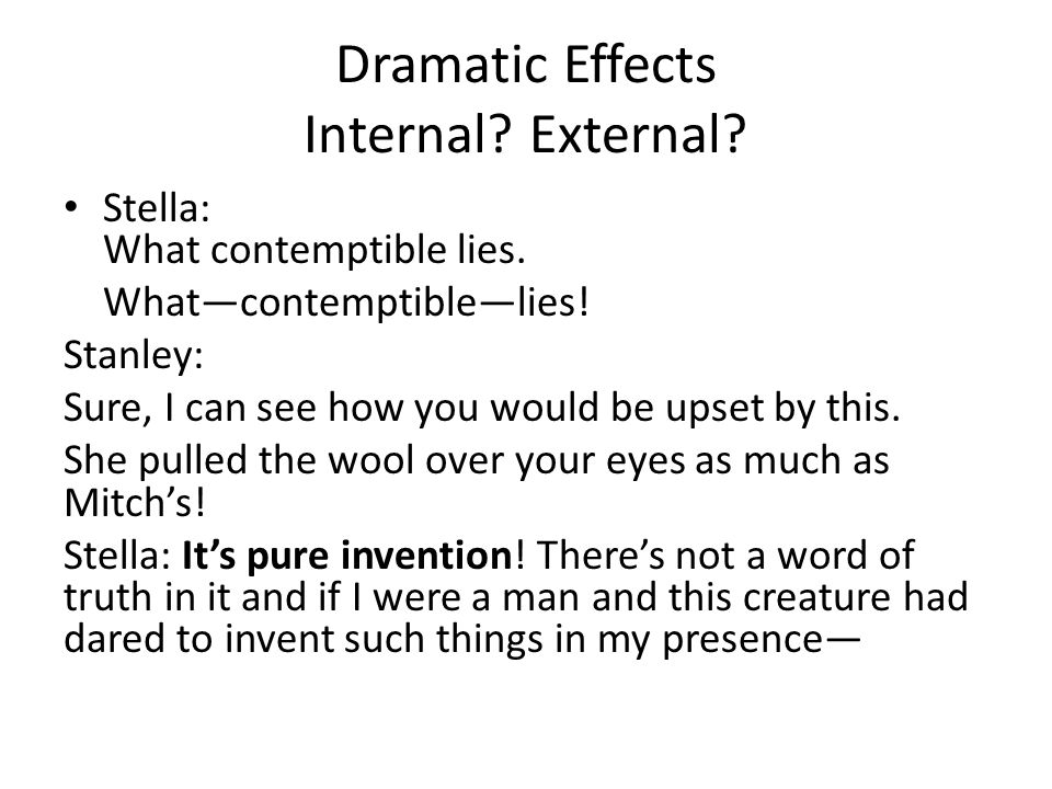 Dramatic Effects Internal External