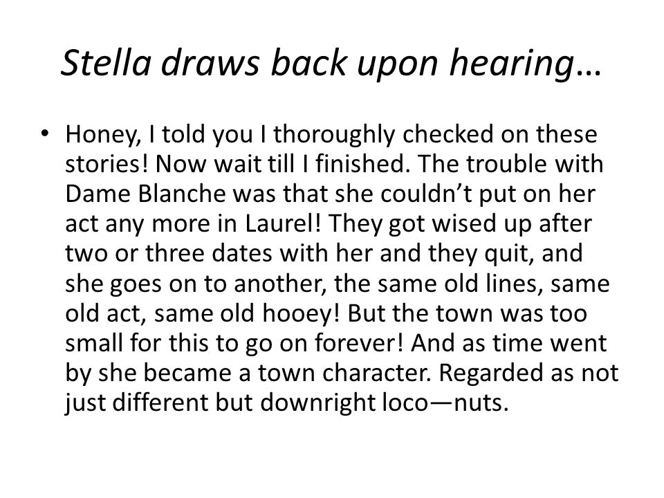 Stella draws back upon hearing…