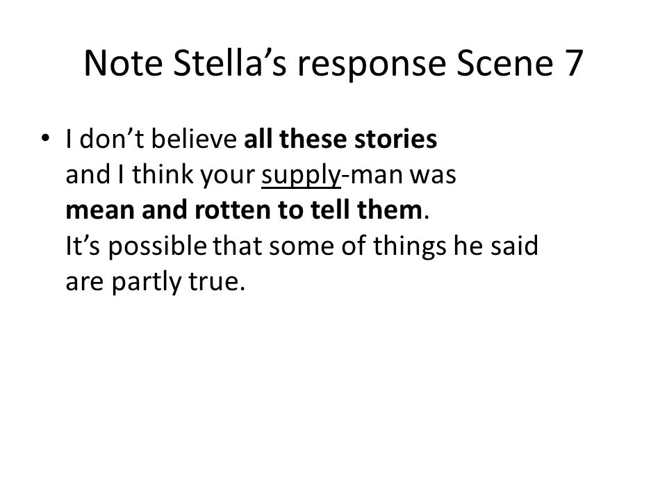 Note Stella's response Scene 7