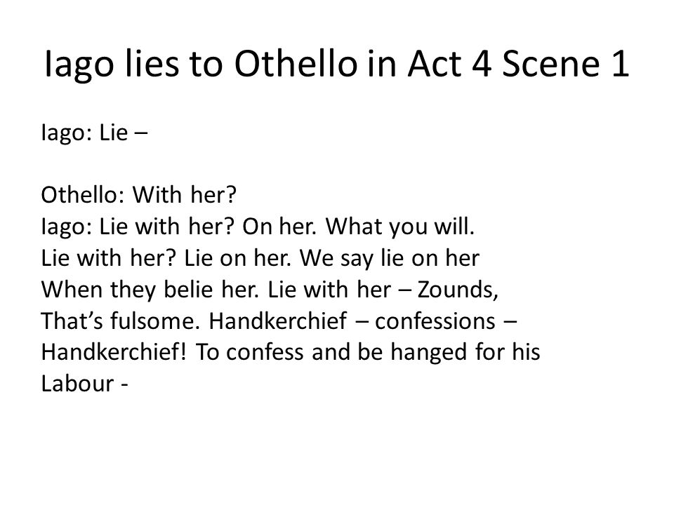 Iago lies to Othello in Act 4 Scene 1