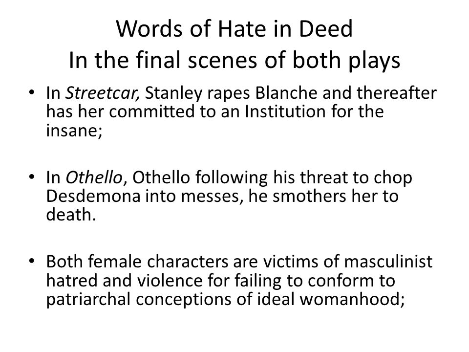 Words of Hate in Deed In the final scenes of both plays