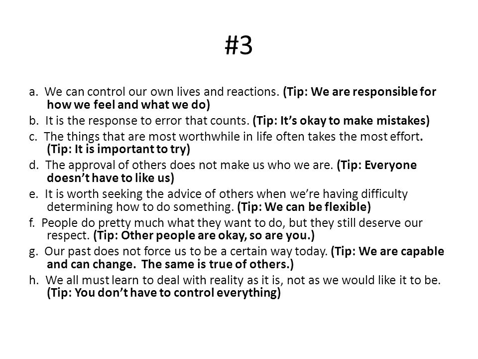 #3 a. We can control our own lives and reactions. (Tip: We are responsible for how we feel and what we do)