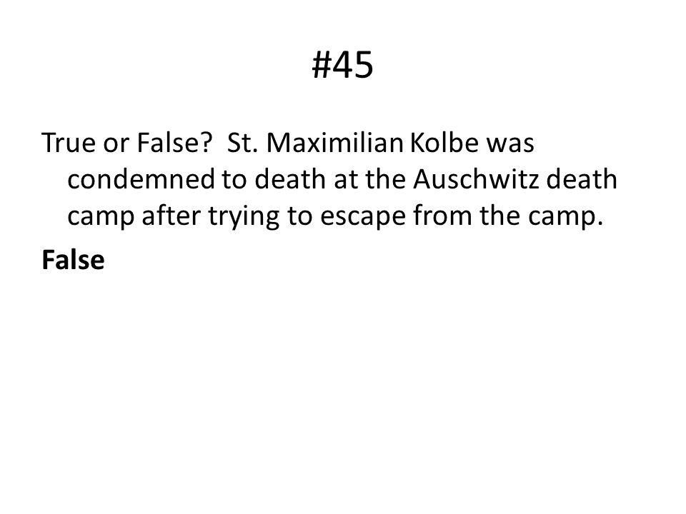 #45 True or False. St.