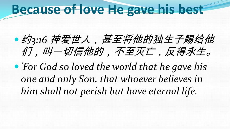 Because of love He gave his best