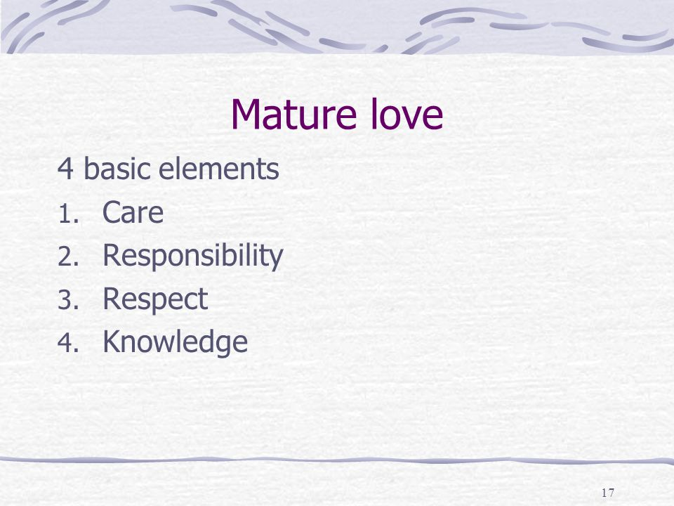 Mature love 4 basic elements Care Responsibility Respect Knowledge