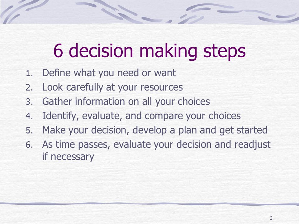 6 decision making steps Define what you need or want