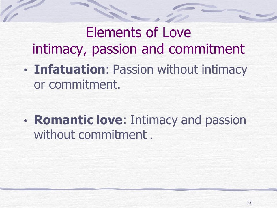 Elements of Love intimacy, passion and commitment