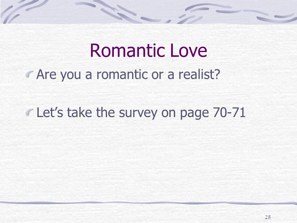 Romantic Love Are you a romantic or a realist