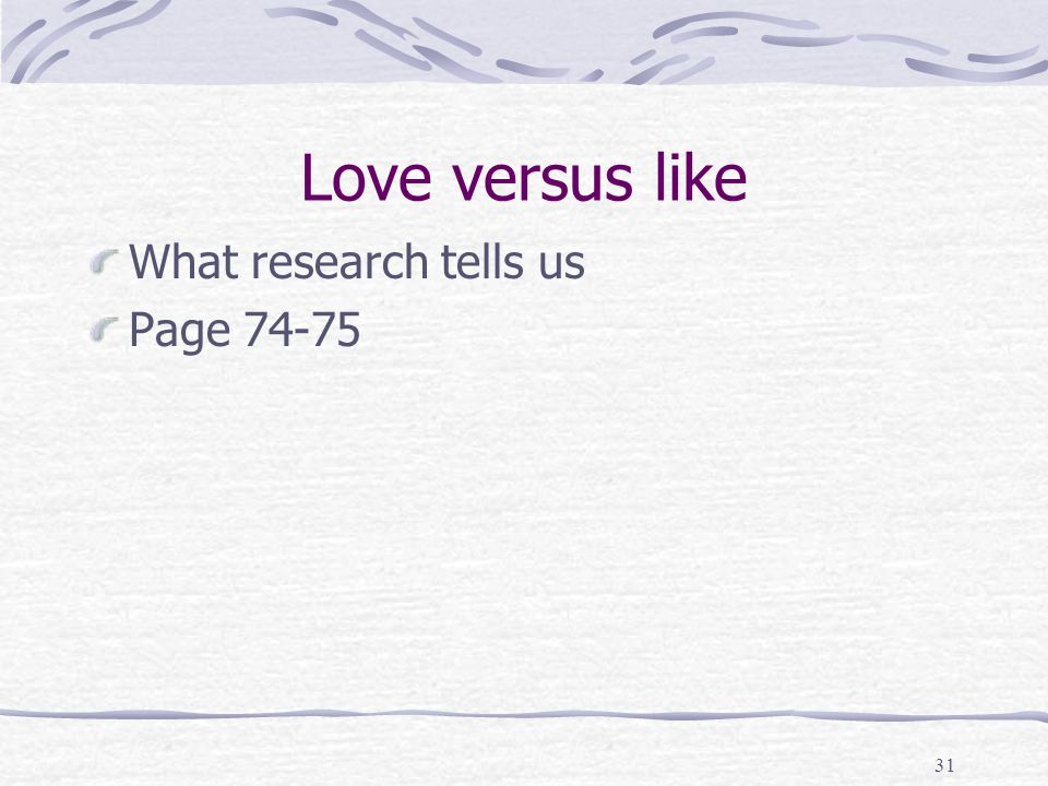 Love versus like What research tells us Page 74-75