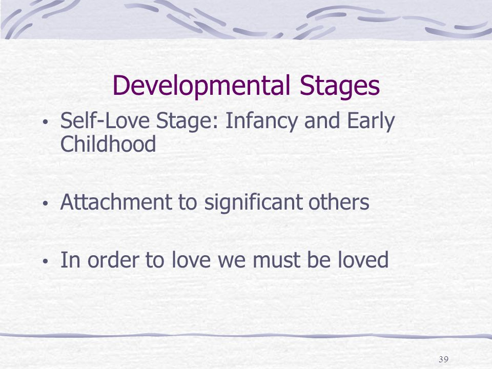 Developmental Stages Self-Love Stage: Infancy and Early Childhood