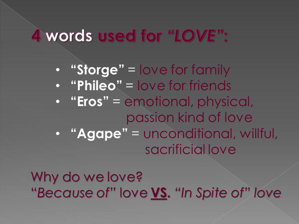4 words used for LOVE : Storge = love for family