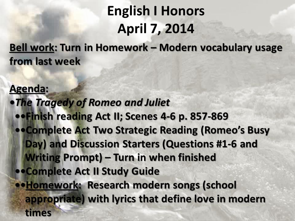 English I Honors April 7, 2014. Bell work: Turn in Homework – Modern vocabulary usage from last week.