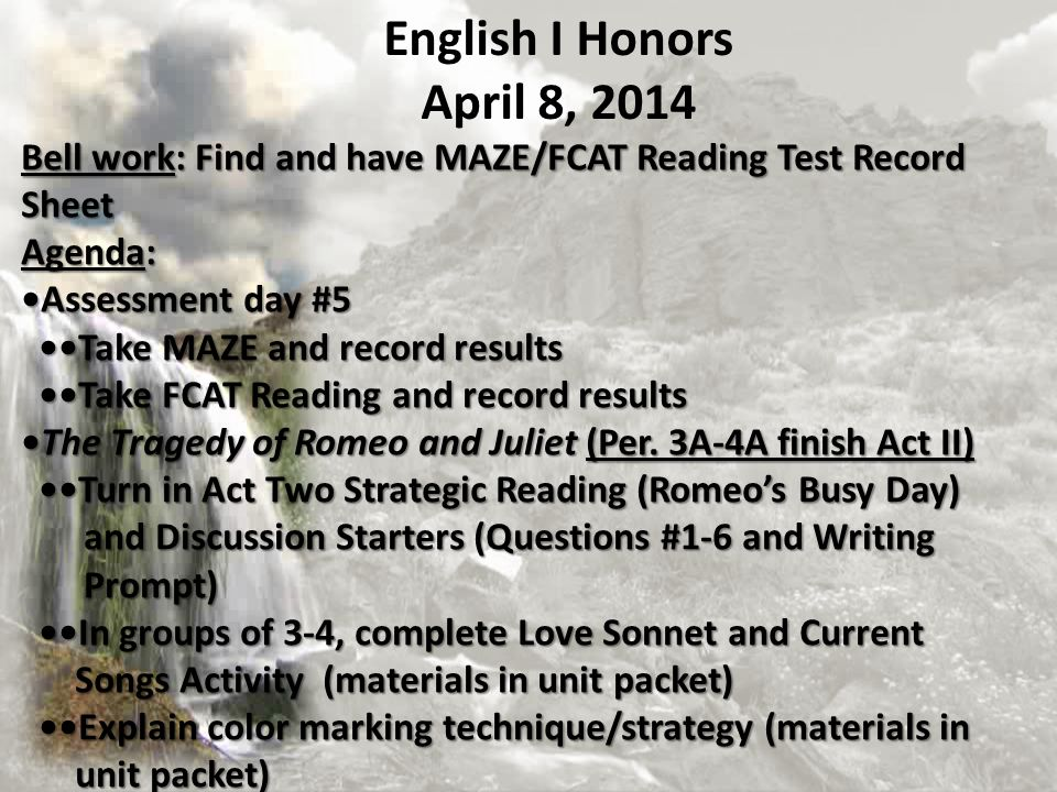 English I Honors April 8, 2014. Bell work: Find and have MAZE/FCAT Reading Test Record Sheet. Agenda: