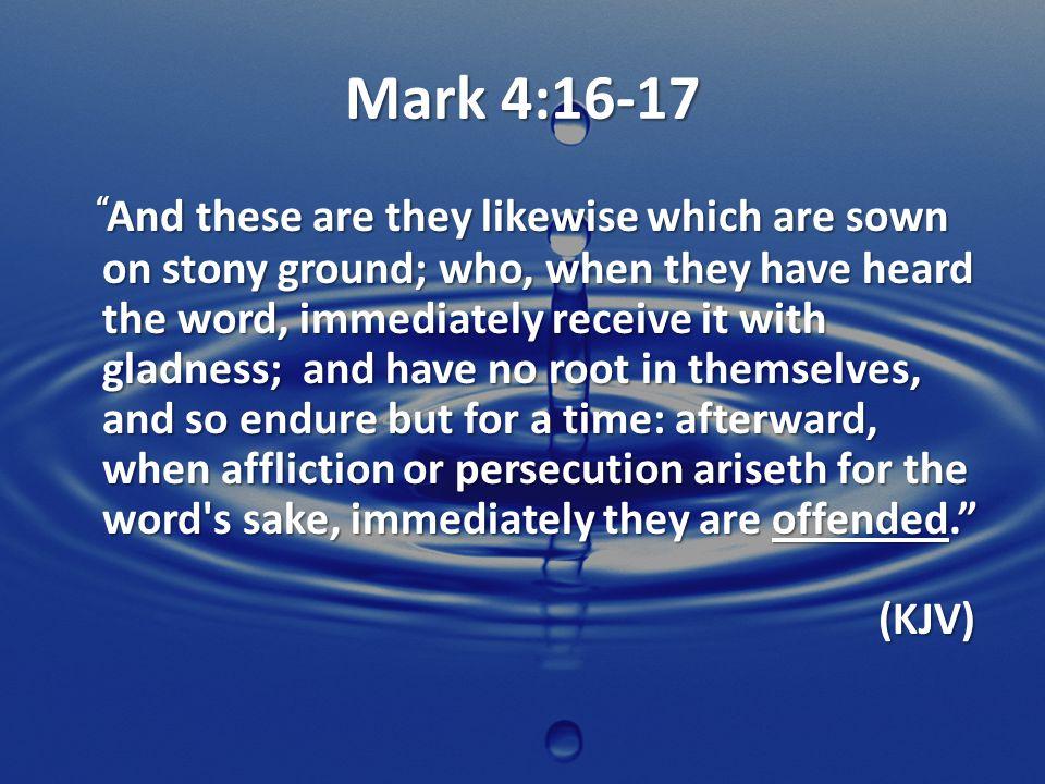 Mark 4:16-17