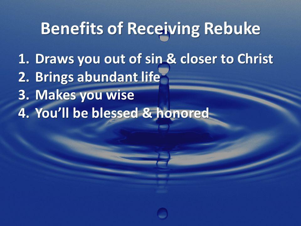 Benefits of Receiving Rebuke