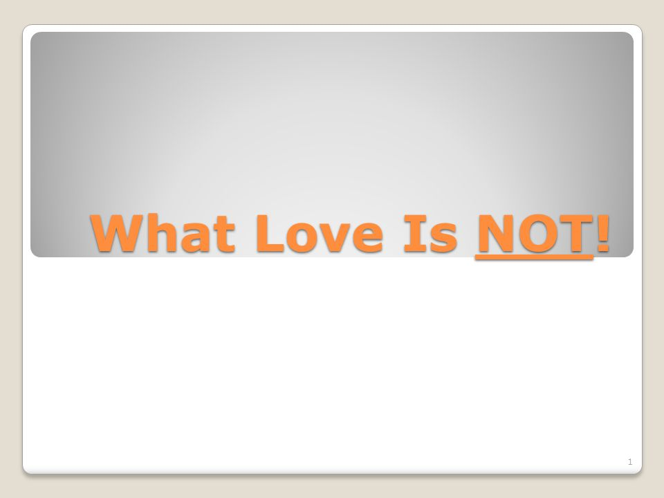 What Love Is NOT!