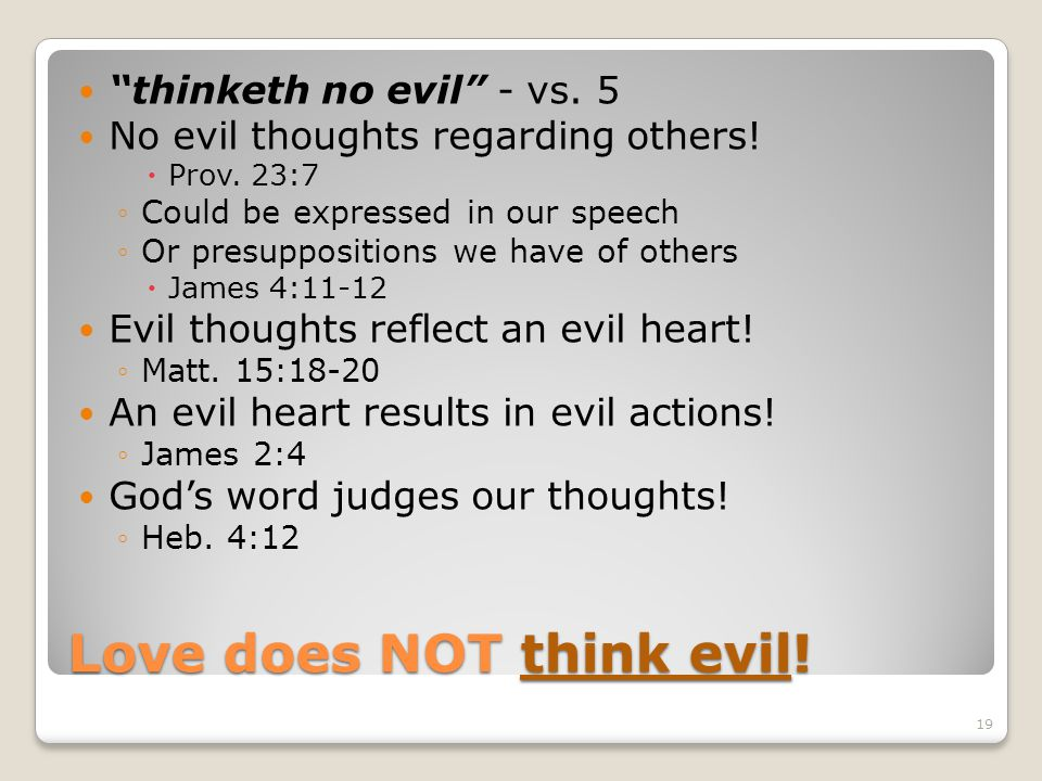Love does NOT think evil!