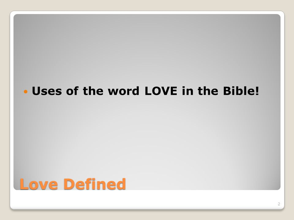 Uses of the word LOVE in the Bible!