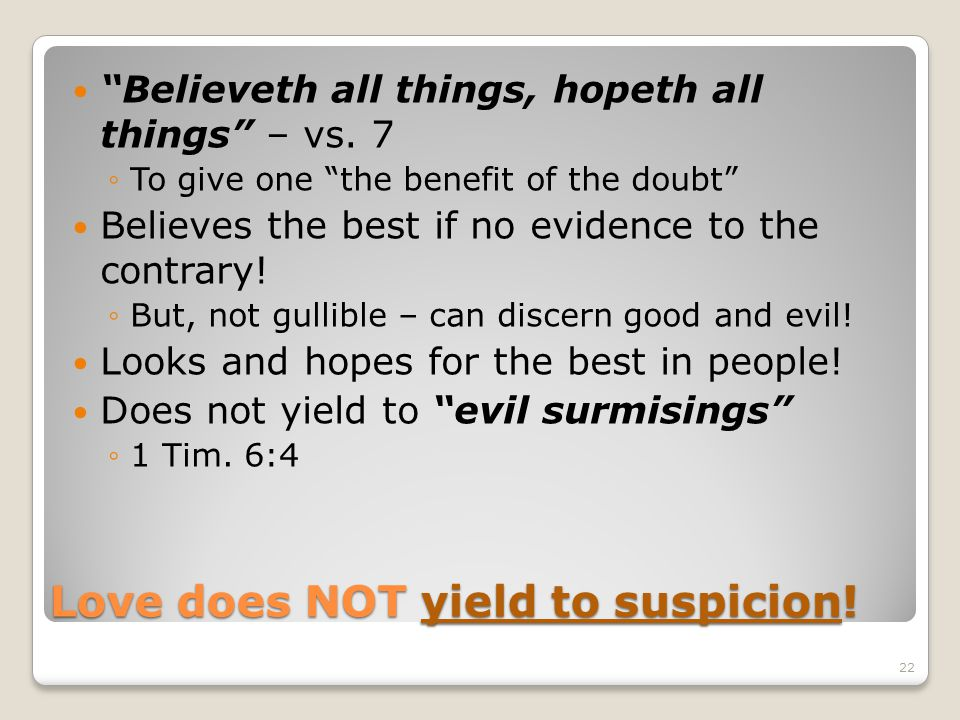 Love does NOT yield to suspicion!