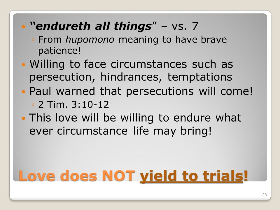 Love does NOT yield to trials!