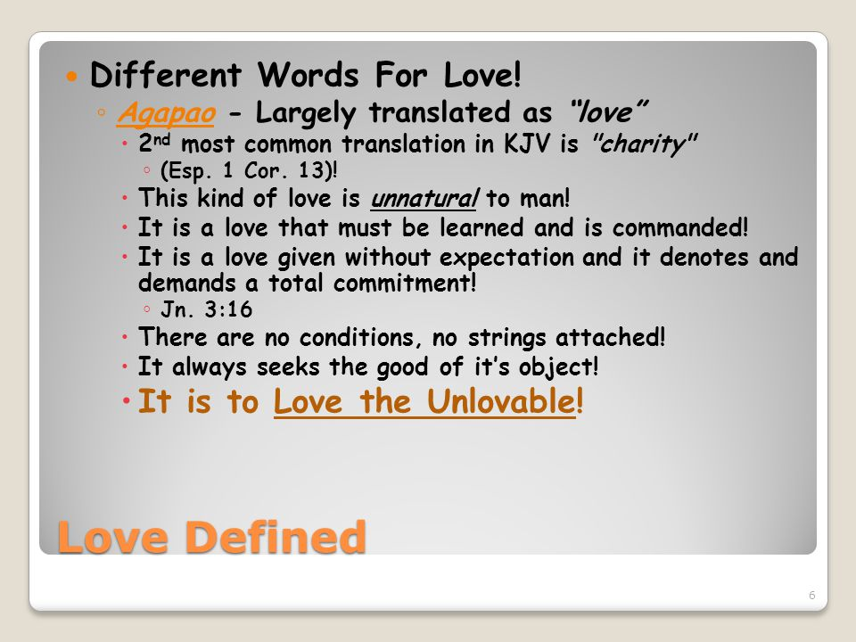 Love Defined Different Words For Love! It is to Love the Unlovable!