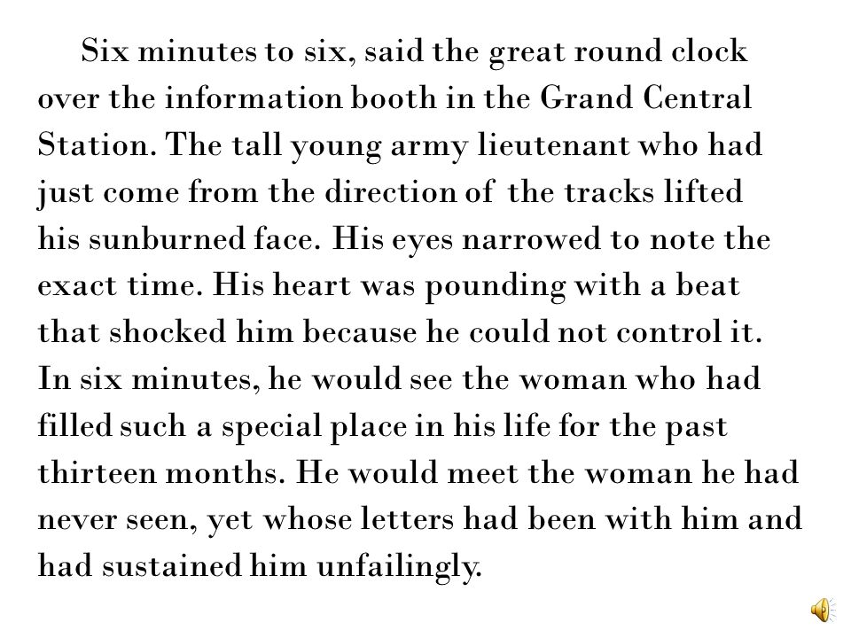 Six minutes to six, said the great round clock over the information booth in the Grand Central Station.