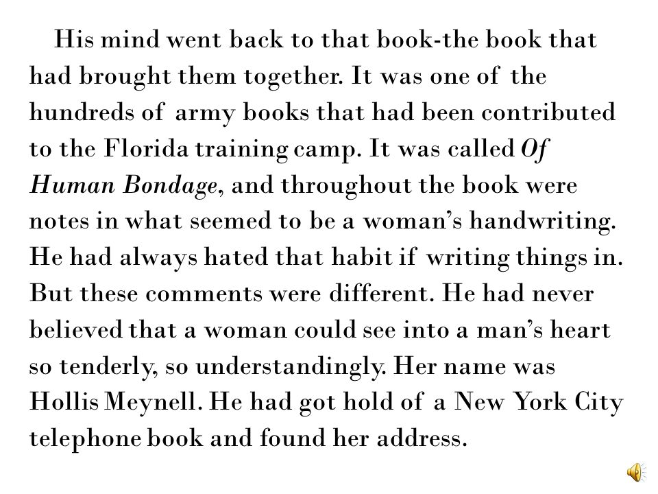 His mind went back to that book-the book that had brought them together.